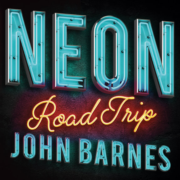 """Neon Road Trip"" by John Barnes"