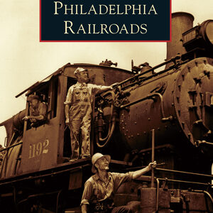 Philadelphia Railroads
